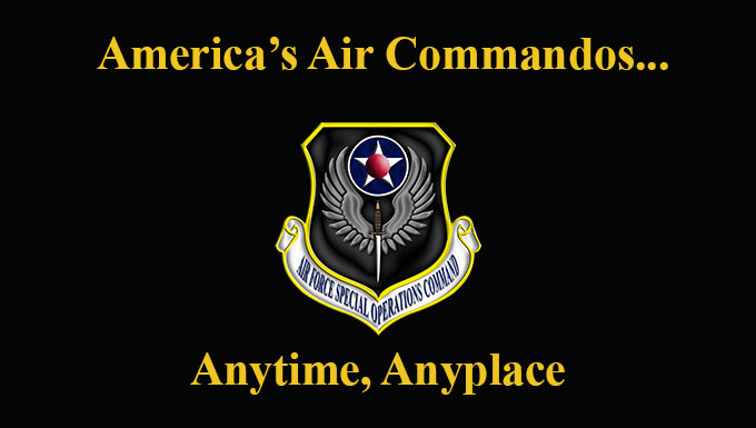 America's Air Commandos ... Anytime, Anyplace